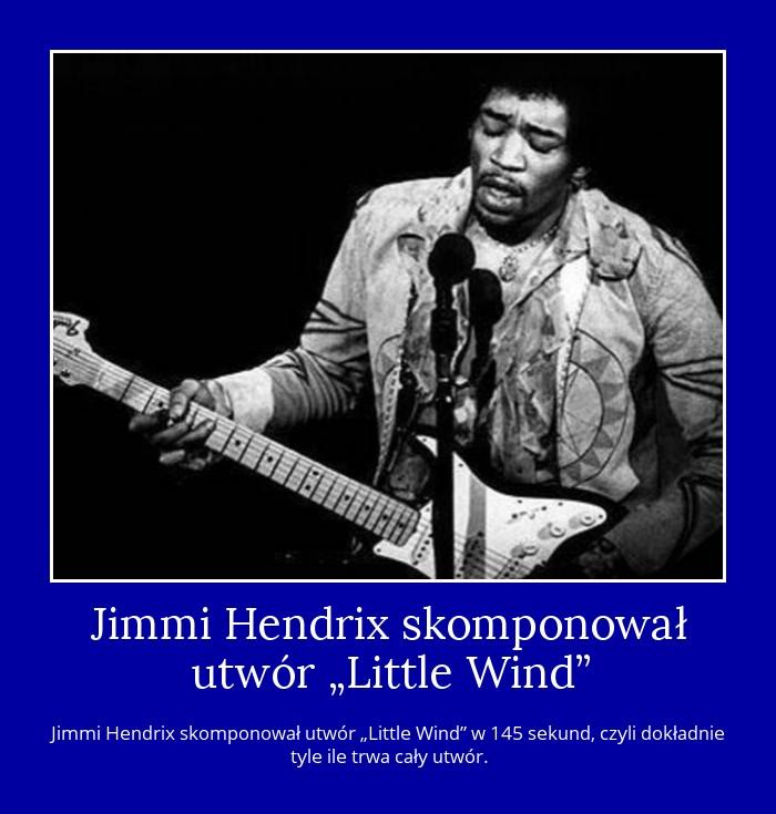 Jimmi Hendrix skomponował utwór ?Little Wind?